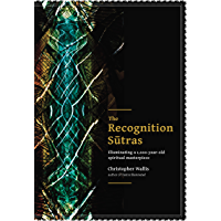 The Recognition Sutras: Illuminating a 1,000-Year-Old Spiritual Masterpiece
