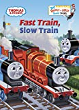 Fast Train, Slow Train (Thomas & Friends (Board Books))
