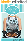 Baking Bree (Recipes for Romance Book 1)
