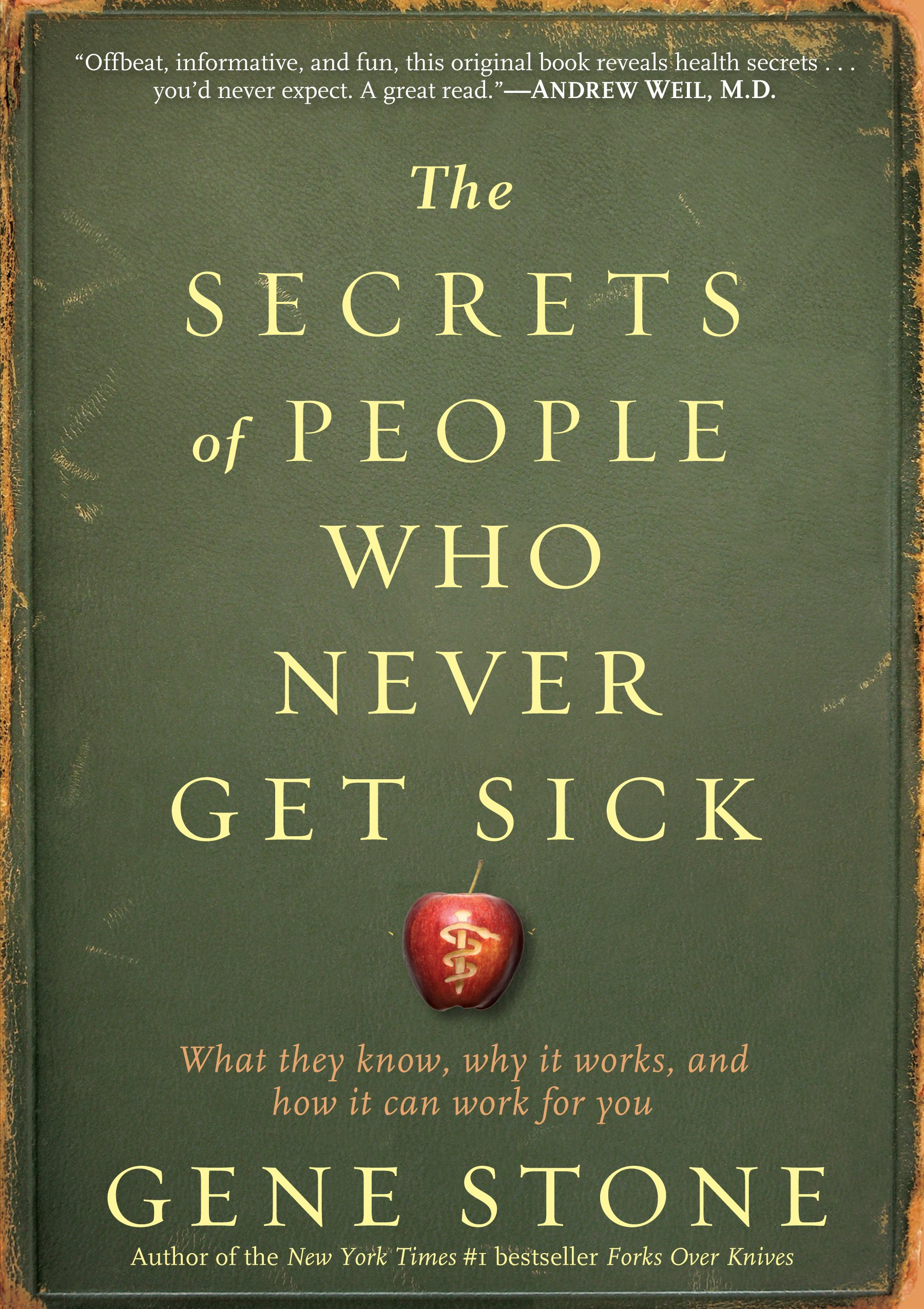 The Secrets Of People Who Never Get Sick: What They Know, Why It Works, And  How It Can Work For You: Gene Stone: 9780761165811: Amazon: Books