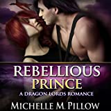 Rebellious Prince: Captured by a Dragon-Shifter, Book 2