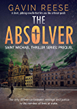 The Absolver: Prequel (Saint Michael Thriller Series Book 0)