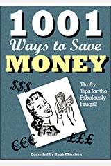 1001 Ways to Save Money: Thrifty Tips for the Fabulously Frugal! Kindle Edition