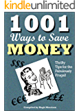 1001 Ways to Save Money: Thrifty Tips for the Fabulously Frugal!