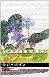A Psicologia da Mente