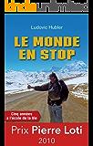 Le monde en stop: Cinq années à l'école de la vie (R CITS) (French Edition)