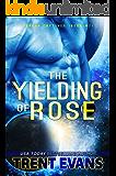 The Yielding of Rose (Terran Captives Book 2)