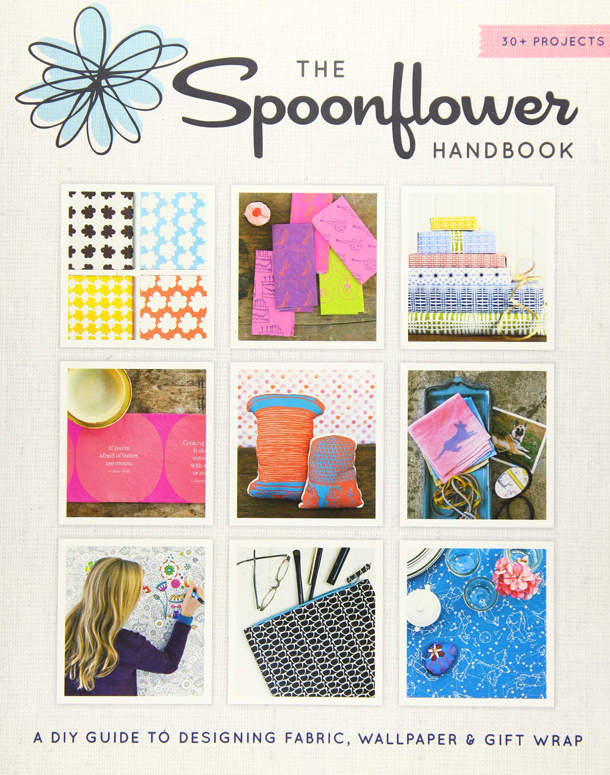 Amazon Com The Spoonflower Handbook A Diy Guide To