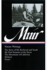John Muir: Nature Writings (LOA #92): The Story of My Boyhood and Youth / My First Summer in the Sierra / The Mountains of California / Stickeen / essays (Library of America) Kindle Edition