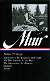 John Muir: Nature Writings (LOA #92): The Story of My Boyhood and Youth / My First Summer in the Sierra / The  Mountains of California / Stickeen / essays (Library of America)
