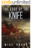 The Edge of the Knife: Book 8 of the Thrilling Post-Apocalyptic Survival Series: (Surviving the Fall Series - Book 8)