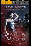 Beautiful Monster: The Hunt (Book 2)
