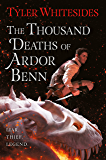 The Thousand Deaths of Ardor Benn (Kingdom of Grit)