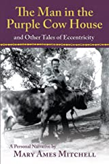 The Man in the Purple Cow House: and Other Tales of Eccentricity Kindle Edition