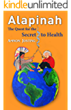 ALAPINAH: The Quest for the Secret to Health