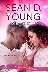 Be My Valentine (McClendon Holiday Book 4) Kindle Edition