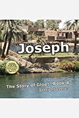 Joseph: The Story of Glops, Book 4 Kindle Edition