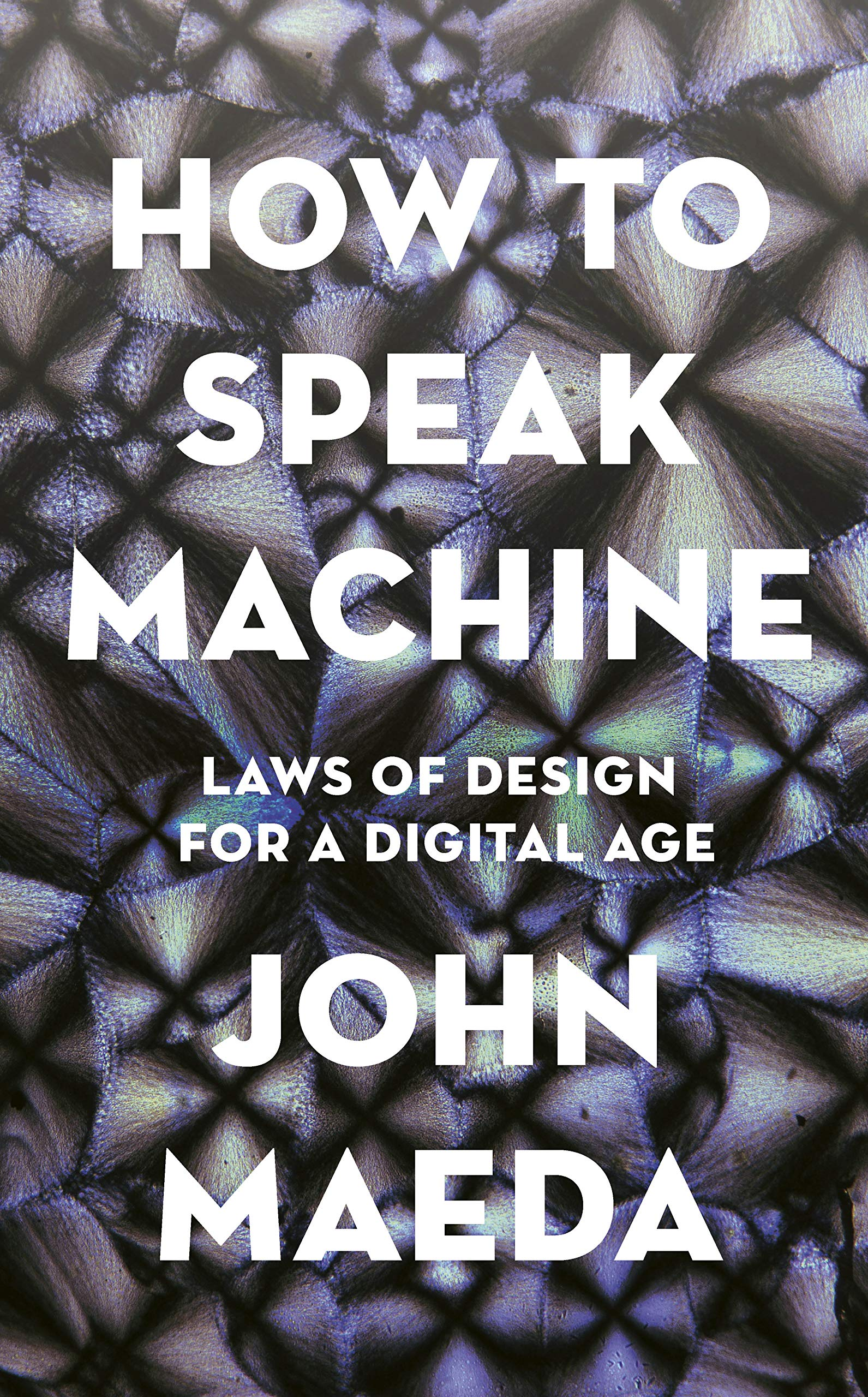How To Speak Machine  Laws Of Design For A Digital Age