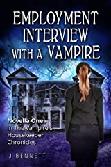 Employment Interview With A Vampire: The Vampire's Housekeeper Chronicles Kindle Edition