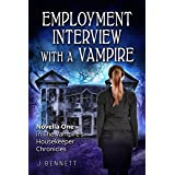 Employment Interview With A Vampire: The Vampire's Housekeeper Chronicles