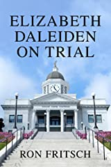 Elizabeth Daleiden on Trial Kindle Edition