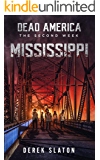 Dead America: Mississippi (Dead America - The Second Week Book 1)