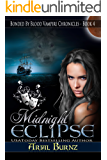Midnight Eclipse: Shifter Romance (Bonded By Blood Vampire Chronicles Book 4)