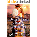 A Second Chance at Love for the Mail Order Bride: A Historical Western Romance Book