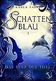 Schattenblau 1: Das Herz der Tiefe (German Edition)