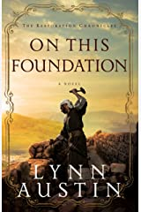 On This Foundation (The Restoration Chronicles Book #3) Kindle Edition