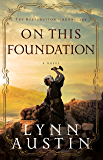On This Foundation (The Restoration Chronicles Book #3)