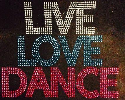 Amazon.com: live love dance rhinestone transfer iron on hot fix