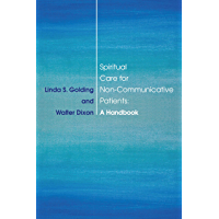 Spiritual Care for Non-Communicative Patients: A Guidebook