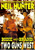 Two Guns West (A Bodie Meets Brand Western Book 2)