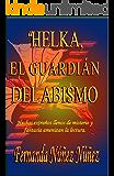Helka, el Guardián del Abismo. Aventura y Misterio : Literatura Infantil y Juvenil | Libro Didáctico