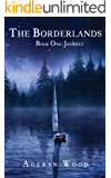 The Borderlands (Book One): Journey