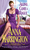 Along Came a Rogue (The Secret Life of Scoundrels Book 2)