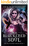 Her Blackened Soul (The Blackened Series Book 1)