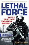 Lethal Force: My Life As the Met's Most Controversial Marksman