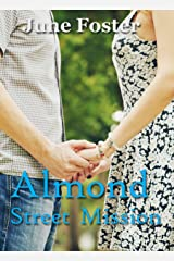 Almond Street Mission: When a homeless man rescues a woman, he's not what he seems. Kindle Edition