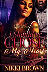 I Should've Chose My Heart Kindle Edition