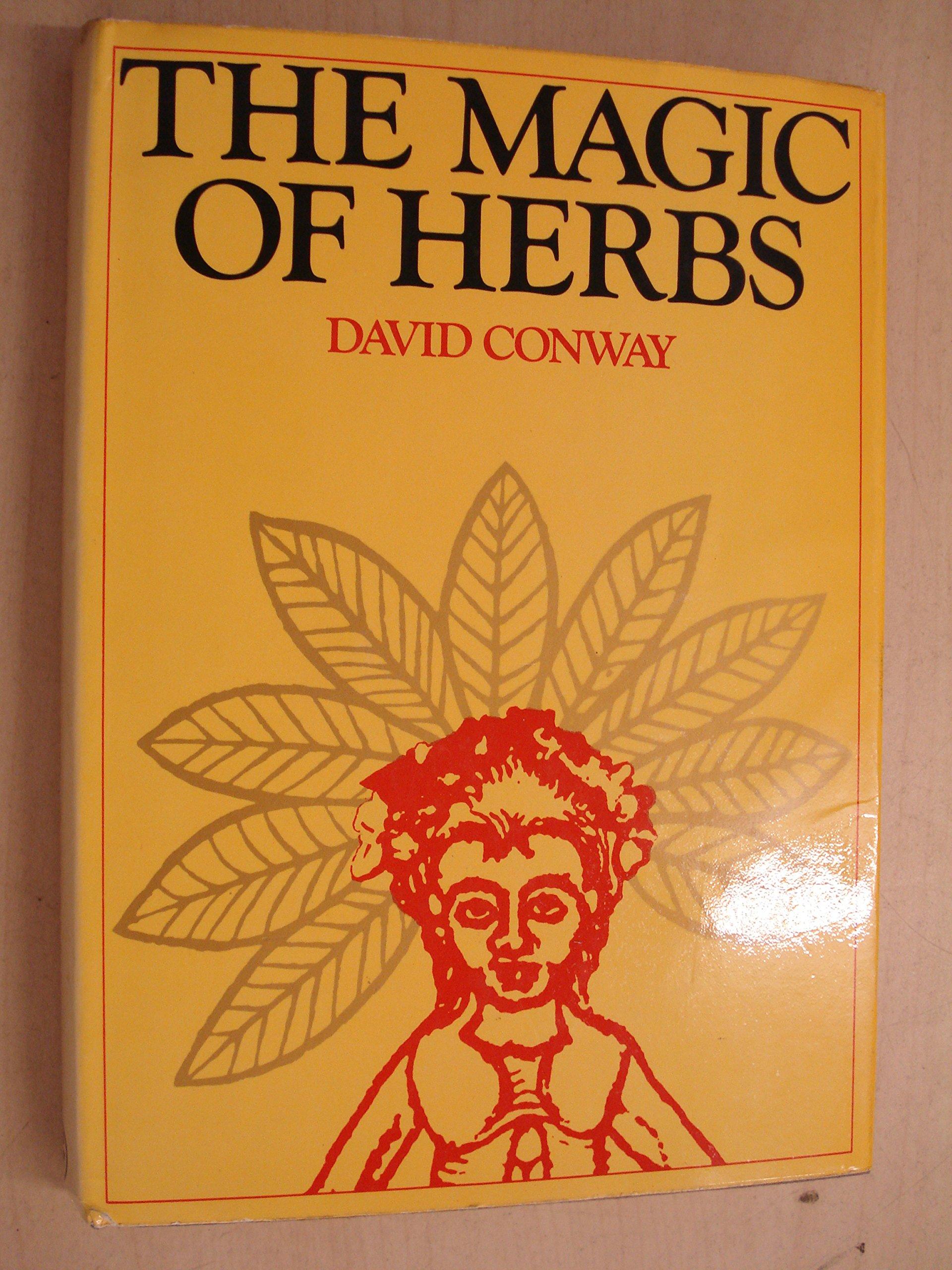 The Magic of Herbs: David Conway: 9780224008365: Amazon com