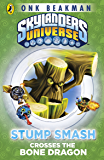 Skylanders Mask of Power: Stump Smash Crosses the Bone Dragon: Book 6
