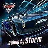 Cars 3: Taken By Storm (Disney Storybook (eBook))