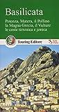 Basilicata. Potenza, Matera, il Pollino, la Magna Grecia, il Vulture, le coste tirrenica e jonica. Con guida informazioni pratiche