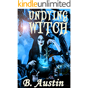 Undying Witch (A Dysfunctional Family of Witches Book 1)