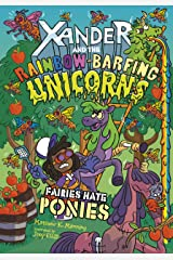 Fairies Hate Ponies (Xander and the Rainbow-Barfing Unicorns) Kindle Edition