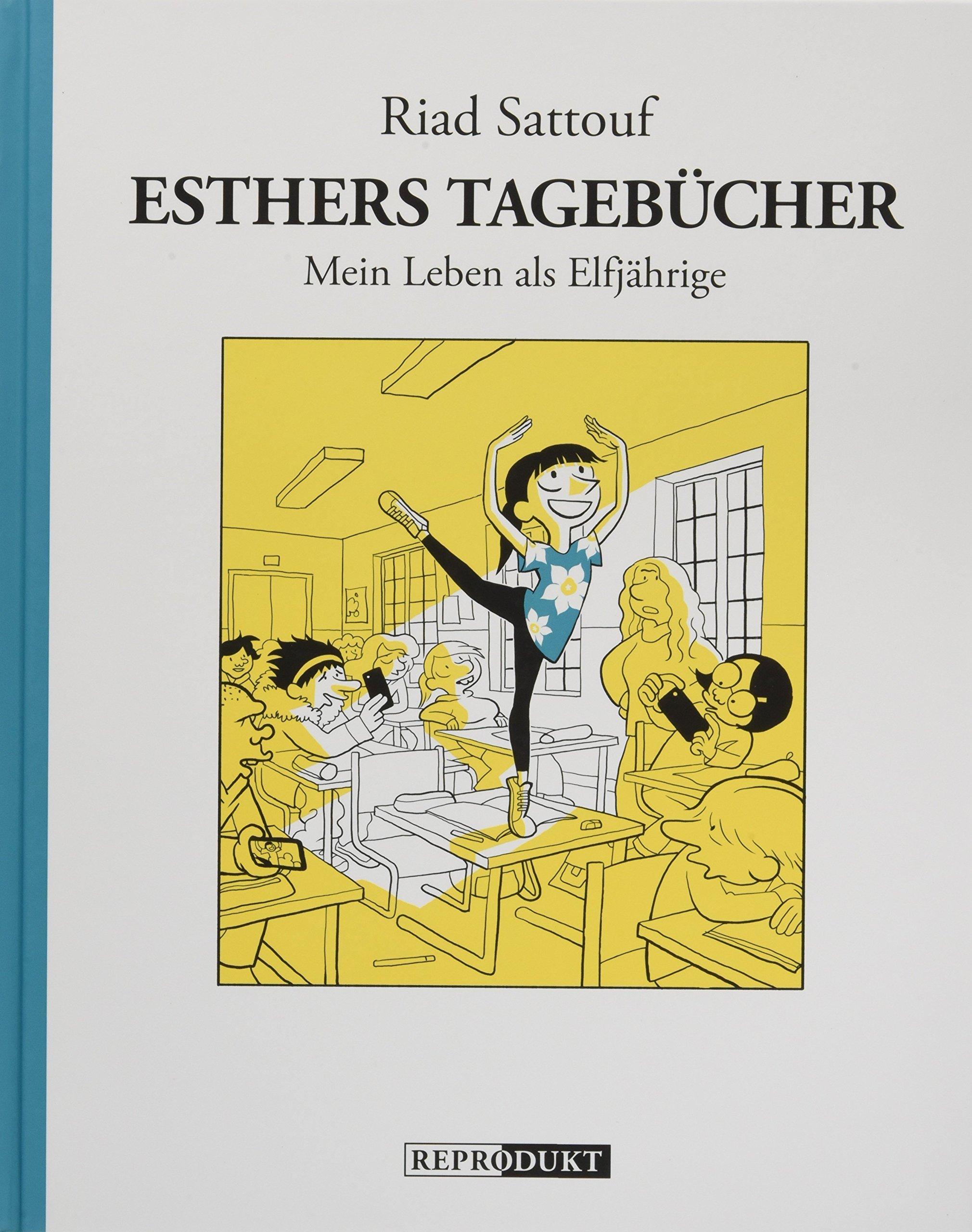 Esthers Tagebücher 2: Mein Leben als Elfjährige Gebundenes Buch – 31. März 2018 Riad Sattouf Ulrich Pröfrock Reprodukt 3956401468