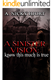 A Sinister Vision: Know This Much Is True (Sinister Series Book 2)