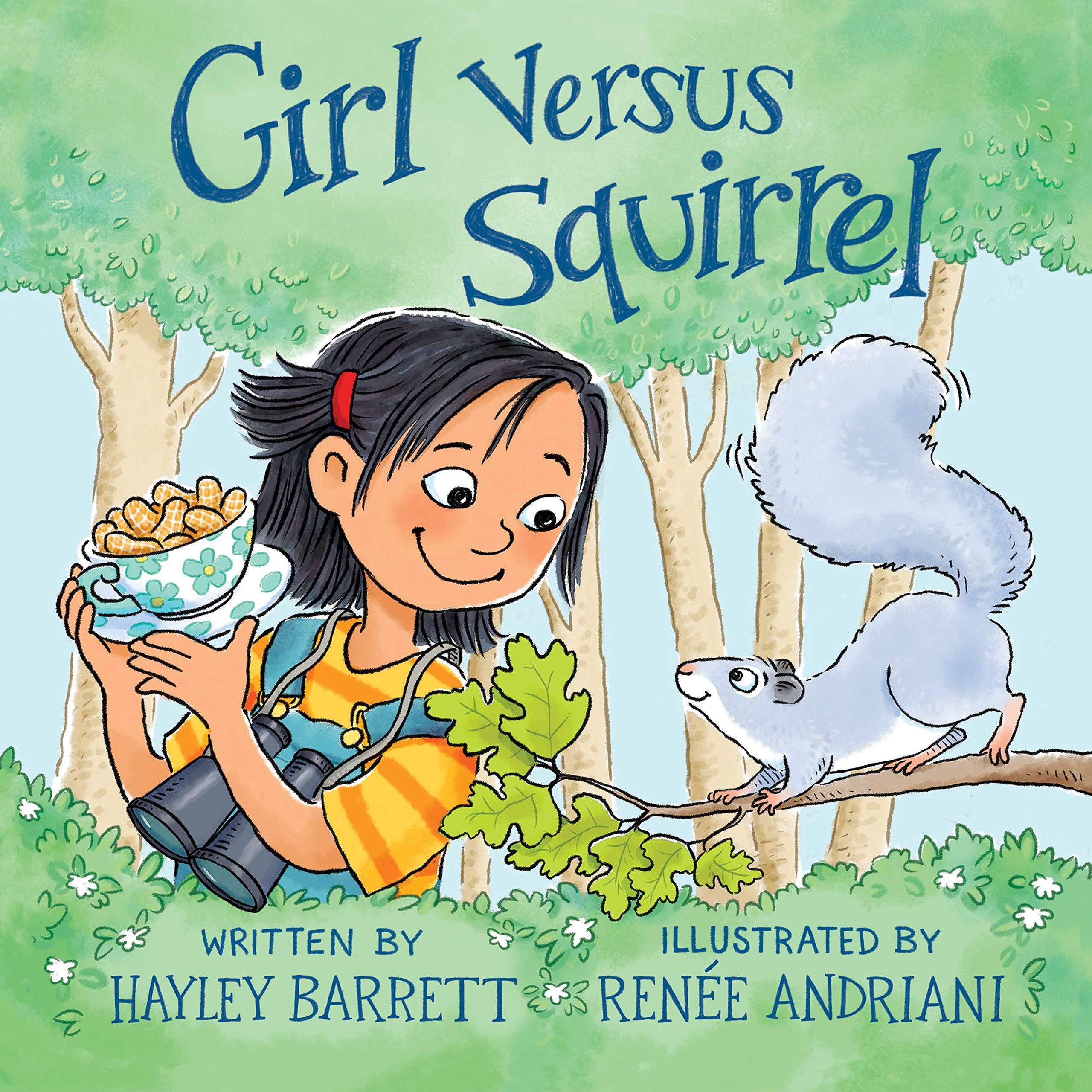 Girl Versus Squirrel: Barrett, Hayley, Andriani, Renée: 9780823442515:  Amazon.com: Books